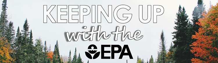 Keeping Up With The EPA